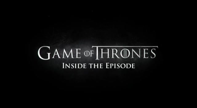 《权利的游戏第二季》(Game Of Thrones Season 2) Inside The Episode[5V]