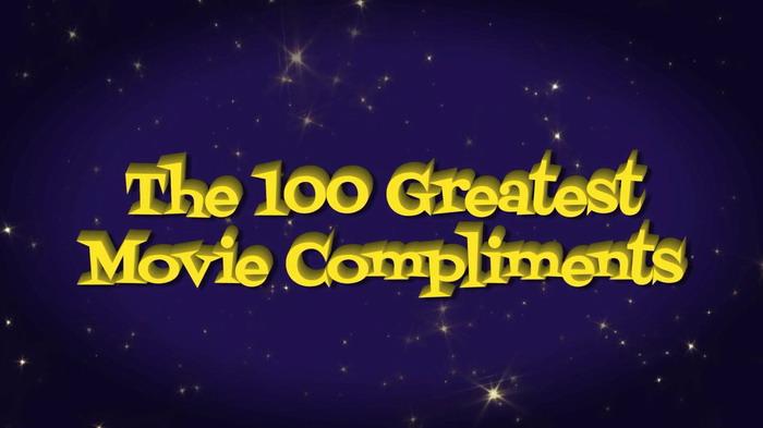 影史百佳赞美对白(The 100 Greatest Movie Compliments Of All Time)