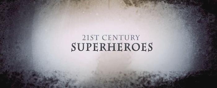 21世纪超级英雄混剪 21st Century Superheroes