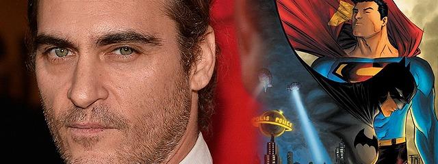 """杰昆·菲尼克斯或加盟""""蝙蝠侠大战超人"""" 饰演超人死对头"""