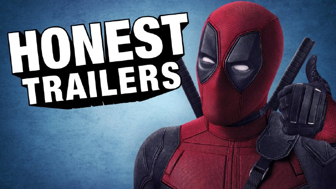 诚实预告片:死侍(Honest Trailers - Deadpool)